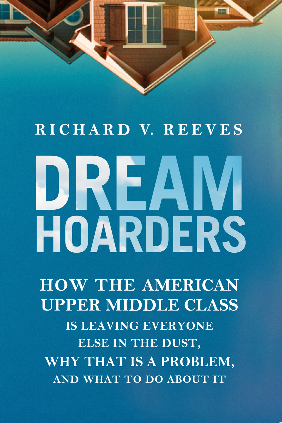 "Cover of Richard Reeves' ""Dream Hoarders"""