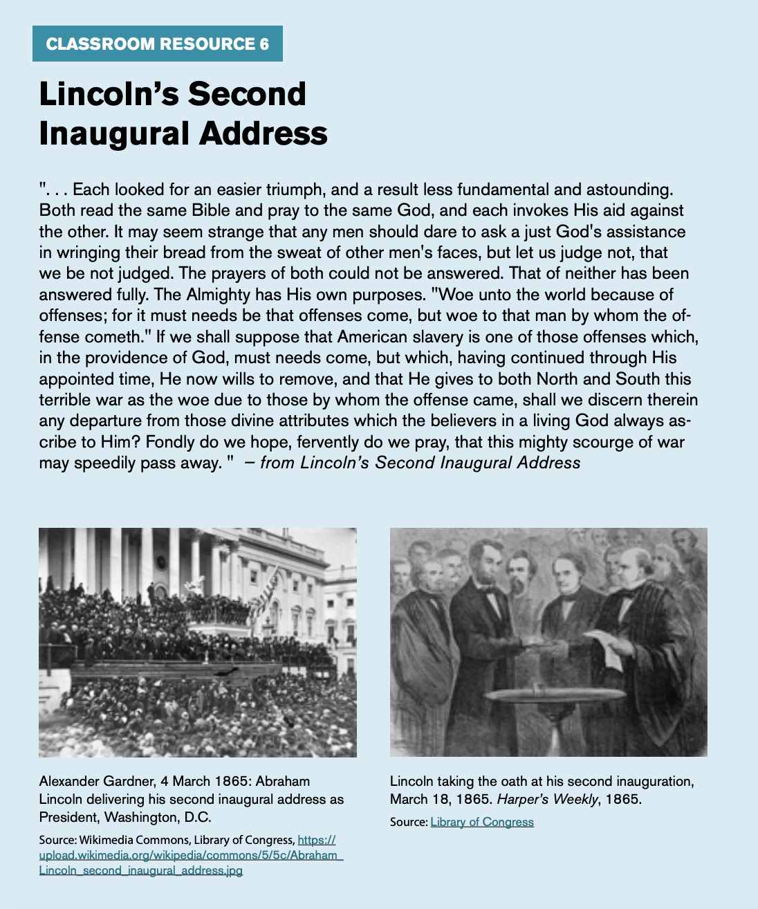 "Classroom resource 6, titled ""Lincoln's Second Inaugural Address,"" includes an image of Abraham Lincoln delivering his second inaugural address as president and Lincoln taking the oath at his second inauguration."