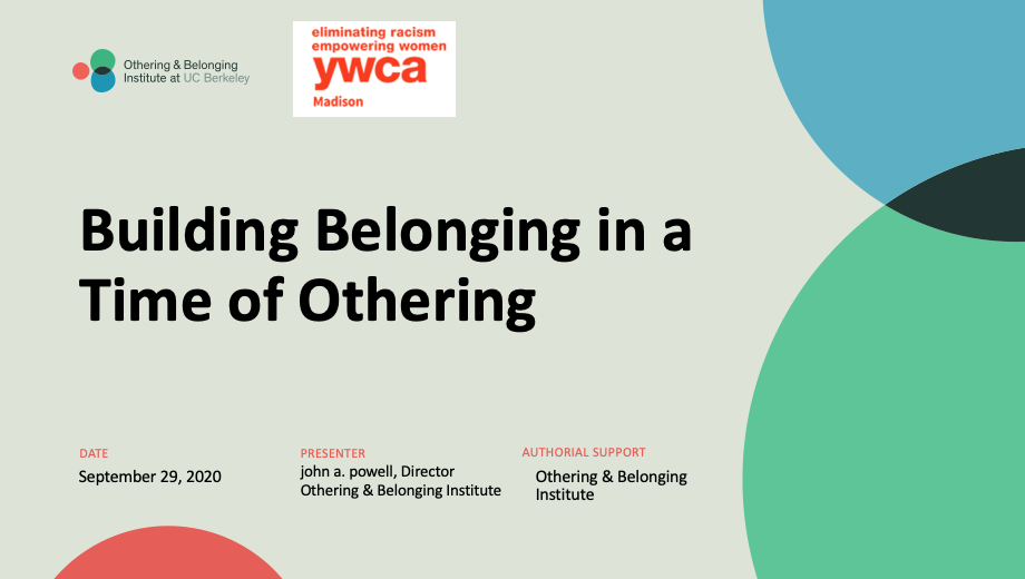 john a. powell on Building Belonging in a Time of Othering