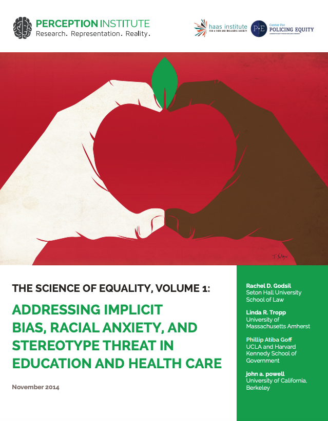 Haas Institute Co-Releases Science of Equality Report: Addressing Implicit Bias, Racial Anxiety, and Stereotype Threat in Education and Health Care