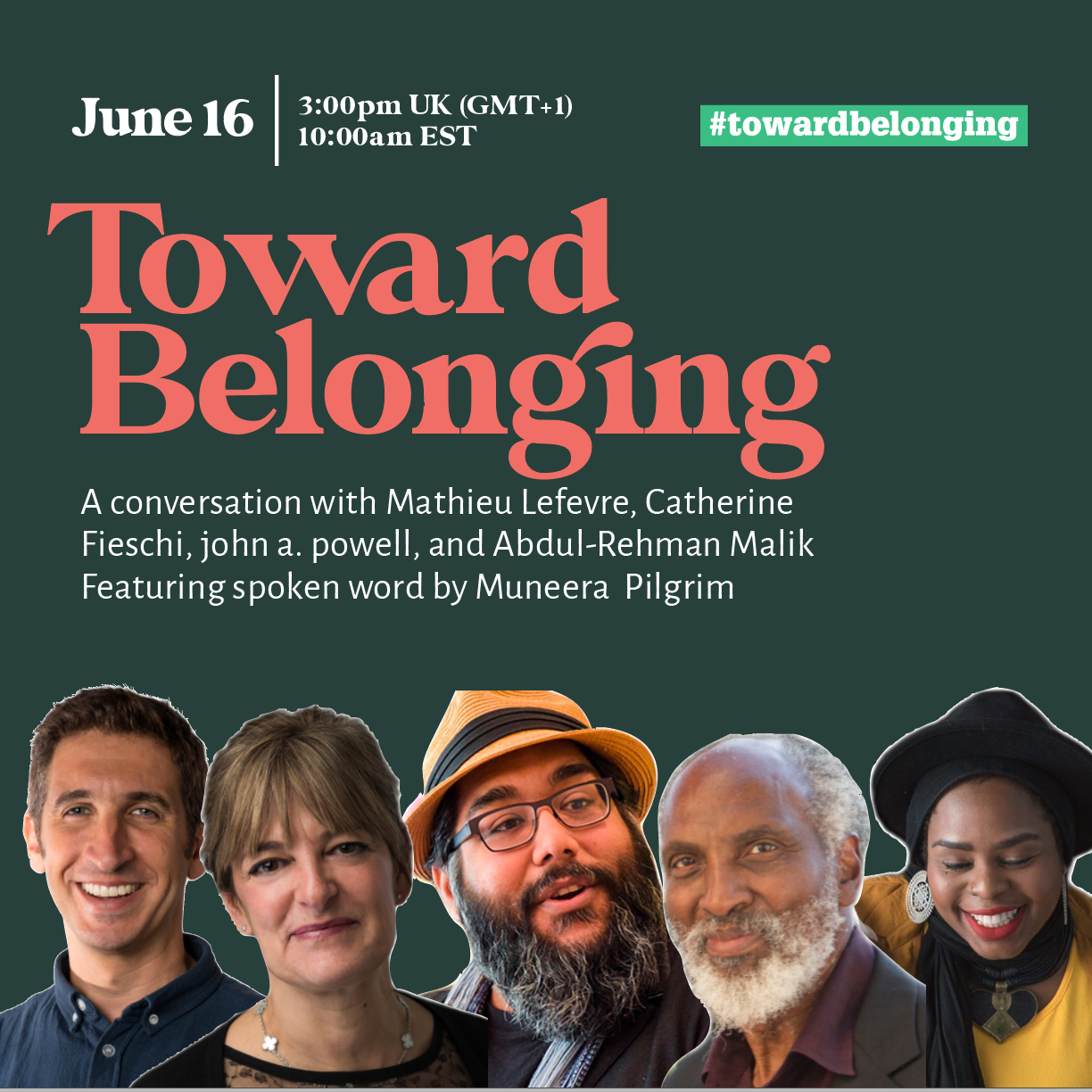 Dark green graphic with images of 5 people - speakers for the Toward Belonging livestream on June 16